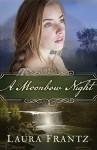 A Moonbow Night - Laura Frantz
