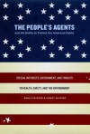 The People's Agents and the Battle to Protect the American Public: Special Interests, Government, and Threats to Health, Safety, and the Environment - Rena Steinzor, Sidney Shapiro