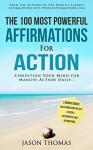 Affirmation | The 100 Most Powerful Affirmations for Action | 2 Amazing Affirmative Books Included for Self Esteem & Daily Affirmations: Condition Your Mind for Massive Action Daily - Jason Thomas