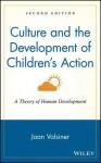 Culture and the Development of Children's Action: A Theory of Human Development - Jaan Valsiner, Valsiner, Jaan Valiner