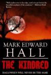 The Kindred - Mark Edward Hall