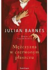 Mężczyzna w czerwonym płaszczu - Julian Barnes