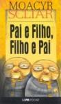 Pai E Filho - Moacyr Scliar