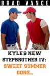 Kyle's New Stepbrother IV: Sweet Summer Gone - Brad Vance