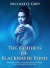 The Goddess of Blackwater Pond - Nicolette Grey
