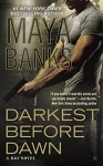 Darkest Before Dawn (A KGI Novel) - Maya Banks