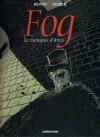 Fog, Tome 3: Le Mangeur D'âmes - Cyril Bonin, Roger Seiter