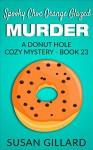Spooky Choc Orange Glazed Murder: A Donut Hole Cozy Mystery - Book 23 - Susan Gillard