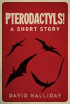 Pterodactyls! - David Halliday