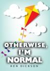 Otherwise, I'm Normal - Ken Dickson