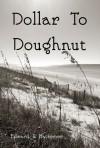 Dollar To Doughnut - Edward Hackemer