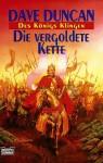 Die vergoldete Kette (Des Königs Klingen #1) - Dave Duncan