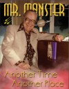 Mr. Monster Another Time Another Plandce: a tribute to Forrest J Ackerman - Alan White