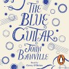The Blue Guitar - John Banville, Gerry O'Brien, Penguin Books Limited