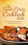 Sweet Potato Cookbook bible: The Secret Step-By-Step Recipes, Easy And Delicious - Michelle Jones, Sweet Potato, Recipe, Recipes, Fries
