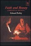 Faith and Beauty: A Theological Aesthetic - Edward Farley