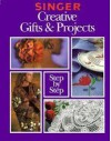 Singer Creative Gifts & Projects Step By Step - Cy Decosse Inc.
