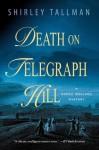 Death on Telegraph Hill: A Sarah Woolson Mystery (Sarah Woolson Mysteries) - Shirley Tallman