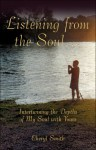 Listening From The Soul...: Intertwining The Depths Of My Soul With Yours - Cheryl Smith