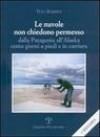 Le Nuvole Non Chiedono Permesso: Dalla Patagonia All'alaska. Cento Giorni a Piedi E in Corriera - Tito Barbini