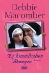Auf himmlischen Abwegen : [Roman] - Debbie Macomber, Barbara Ritterbach