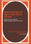 Spectroscopy of Light and Heavy Quarks - Ugo Gastaldi, Robert Klapisch, F.E. Close