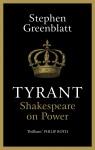 Tyrant: Shakespeare on Power - Stephen Greenblatt