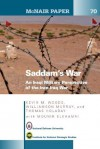 Saddam's War: An Iraqi Mililtary Perspective of the Iran-Iraq War - Williamson Murray, Kevin M. Woods, Thomas Holaday