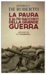 La paura e altri racconti della Grande Guerra - Federico De Roberto