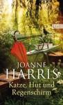 Katze, Hut und Regenschirm - Joanne Harris, Adelheid Zöfel