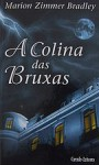 Colina das Bruxas (Occult Tales, book 3) - Marion Zimmer Bradley