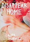 Disappear Home - Laura Hurwitz