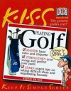 KISS Guide to Playing Golf (Keep It Simple Series) - Steve Duno