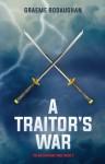 A Traitor's War - Graeme Rodaughan