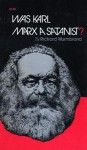 Was Marx a Satanist? - Richard Wurmbrand