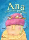 Ana y Las Cosas Perdidas - Margarita Sada