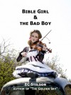 Bible Girl & the Bad Boy - E.C. Stilson