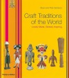 Craft Traditions of the World: Locally Made, Globally Inspiring - Bryan Sentance
