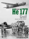 Heinkel He177 Greif: Heinkel's Strategic Bomber - J. Richard Smith, Eddie J. Creek