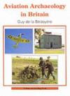 Aviation Archaeology in Britain - Guy de la Bedoyere