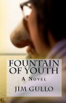 Fountain of Youth - Jim Gullo
