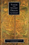 Tudor and Stuart Devon: The Common Estate and Government - Audrey Erskine, Audrey Erskine, Douglas A. Gray, Margery Rowe