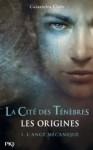 L'ange mécanique (La Cité des Ténèbres, Les origines, #1) - Cassandra Clare