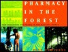 Pharmacy in the Forest: How Medicines Are Found in the Natural World - Fred Powledge