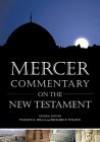 Mercer Commentary on the New Testament - Watson E. Mills