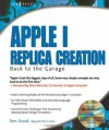 Apple I Replica Creation: Back to the Garage - Tom Owad, Steve Wozniak