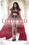 Little Red (Not Quite the Fairy Tale Book 5) - May Sage, Addendum Designs, Lisa Bing