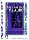 Fiasko - Imre Kertész, Elżbieta Cygielska