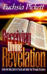 Receiving Divine Revelation: Invite the Holy Spirit to teach and guide you through scripture - Fuchsia Pickett