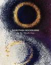 Dorothea Rockburne: In My Mind's Eye - Alicia G. Longwell, David Anfam, Robert Lawlor